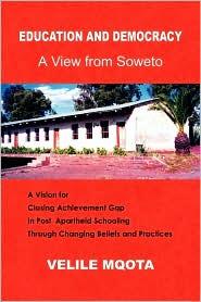Education And Democracy - Velile Ph.D. Mqota