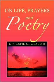 On Life, Prayers And Poetry - Dr. Espie Claudio