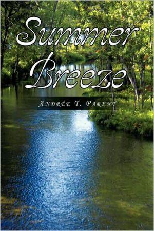 Summer Breeze - AndréE T. Parent