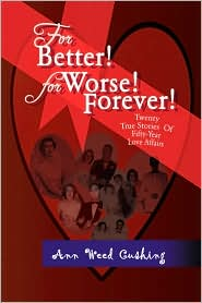 For Better! for Worse! Forever! - Ann Weed Cushing