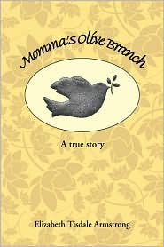 Momma's Olive Branch - Elizabeth Tisdale Armstrong