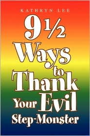 9 + Ways To Thank Your Evil Step-Monster - Kathryn  Lee