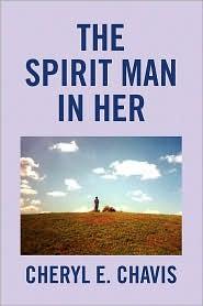 The Spirit Man In Her - Cheryl E. Chavis