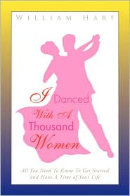 I Danced With A Thousand Women - William Hart