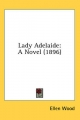 Lady Adelaide - Ellen Wood