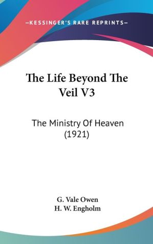 The Life Beyond the Veil V3: The Ministry of Heaven (1921)