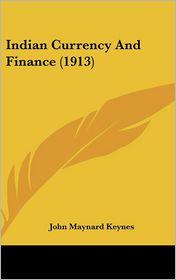Indian Currency and Finance - John Maynard Keynes