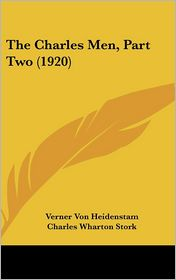 The Charles Men, Part - Verner Von Heidenstam, Charles Wharton Stork (Translator)