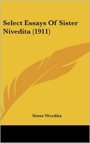 Select Essays of Sister Nivedita - Sister Nivedita