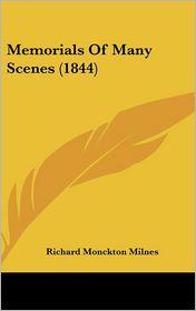 Memorials of Many Scenes - Richard Monckton Milnes