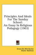 Principles and Ideals for the Sunday School: An Essay in Religious Pedagogy (1903)