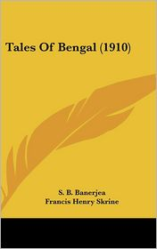 Tales of Bengal - S.B. Banerjea, Francis Henry Skrine (Editor)