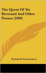 The Quest of Sir Bertrand and Other Poems - Richard H. Dominichetti