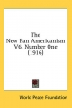 New Pan Americanism V6, Number One (1916) - Peace Foundation World Peace Foundation