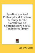 Syndicalism and Philosophical Realism: A Study in the Correlation of Contemporary Social Tendencies (1919)