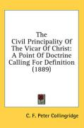 The Civil Principality of the Vicar of Christ: A Point of Doctrine Calling for Definition (1889)