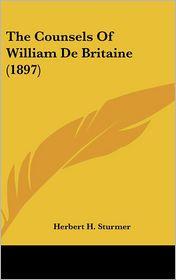 The Counsels of William de Britaine - Herbert H. Sturmer