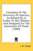 Columbus or the Discovery of America, as Related by a Father to His Children and Designed for the Instruction of Youth (1800)