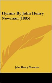 Hymns by John Henry Newman - John Henry Newman