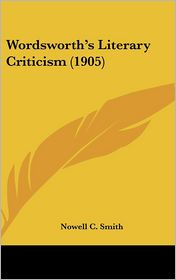Wordsworth's Literary Criticism - Nowell C. Smith (Editor)