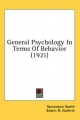 General Psychology in Terms of Behavior (1921) - Stevenson Smith; Edwin R Guthrie