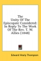 Unity of the Episcopate Considered - Edward Healy Thompson