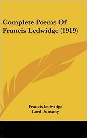 Complete Poems of Francis Ledwidge - Francis Ledwidge, Lord Dunsany (Introduction)