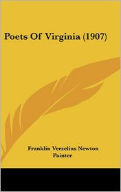 Poets of Virginia - Franklin Verzelius Newton Painter