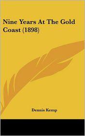 Nine Years at the Gold Coast - Dennis Kemp