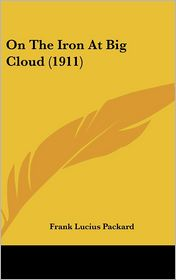 On the Iron at Big Cloud - Frank Lucius Packard