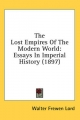 Lost Empires of the Modern World - Walter Frewen Lord
