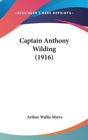 Captain Anthony Wilding - Arthur Wallis Myers