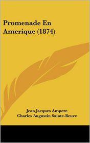 Promenade en Amerique - Jean Jacques Ampere, Charles Augustin Sainte-Beuve