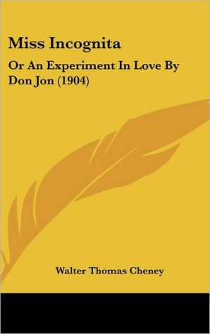 Miss Incognit: Or an Experiment in Love by Don Jon (1904)