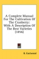 Complete Manual for the Cultivation of the Cranberry - B Eastwood