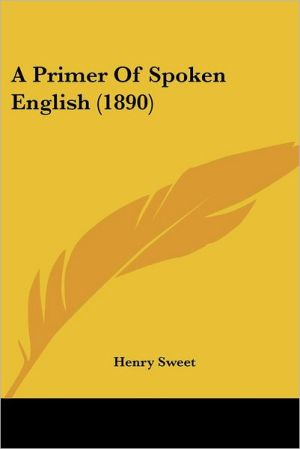 A Primer of Spoken English (1890) - Henry Sweet