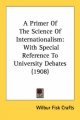 Primer of the Science of Internationalism - Wilbur Fisk Crafts