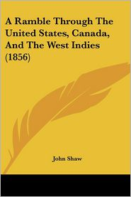 A Ramble Through the United States, Canada, and the West Indies (1856) - John Shaw