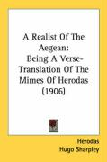 A Realist of the Aegean: Being a Verse-Translation of the Mimes of Herodas (1906)
