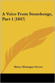 A Voice from Stonehenge, Part 1 (1847) - Henry Montague Grover