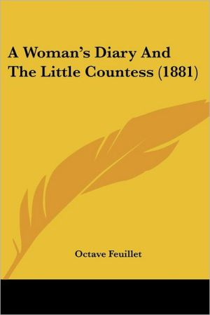 A Woman's Diary and the Little Countess (1881) - Octave Feuillet