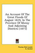 An Account of the Great Floods of August 1829, in the Province of Moray and Adjoining Districts (1873)