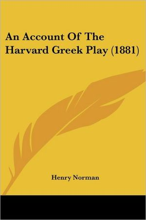 An Account of the Harvard Greek Play (1881) - Henry Norman