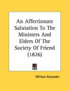 An Affectionate Salutation to the Ministers and Elders of the Society of Friend (1826)