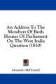 Address to the Members of Both Houses of Parliament on the West India Question (1830) - Alexander McDonnell