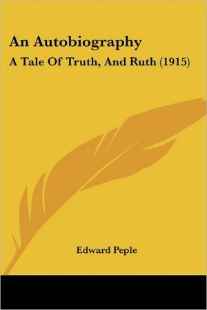 An Autobiography: A Tale of Truth, and Ruth (1915)