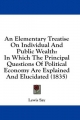 Elementary Treatise on Individual and Public Wealth - Lewis Say