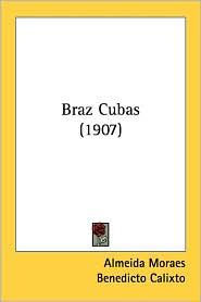 Braz Cubas (1907) - Almeida Moraes, Benedicto Calixto, Eugenio Egas