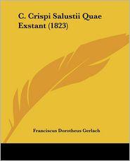 C. Crispi Salustii Quae Exstant (1823) - Franciscus Dorotheus Gerlach