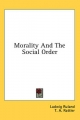 Morality and the Social Order - Ludwig Ruland; Newton Thompson